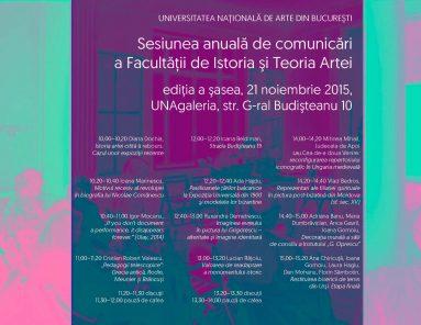 Sesiunea anuală de comunicări a Facultăţii de Istoria şi Teoria Artei, ediţia a VI-a